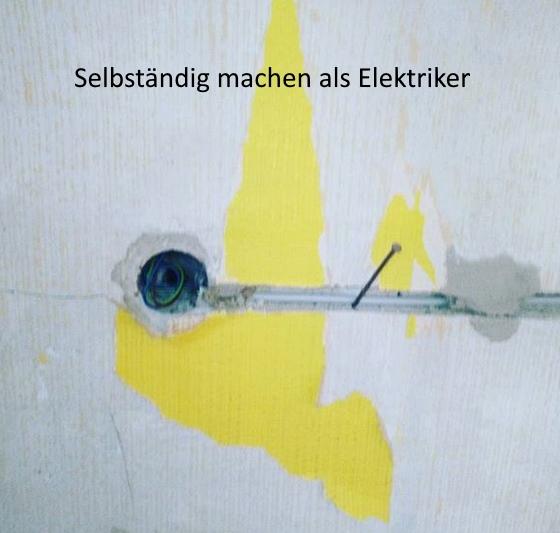 Als Elektriker Selbstständig Machen